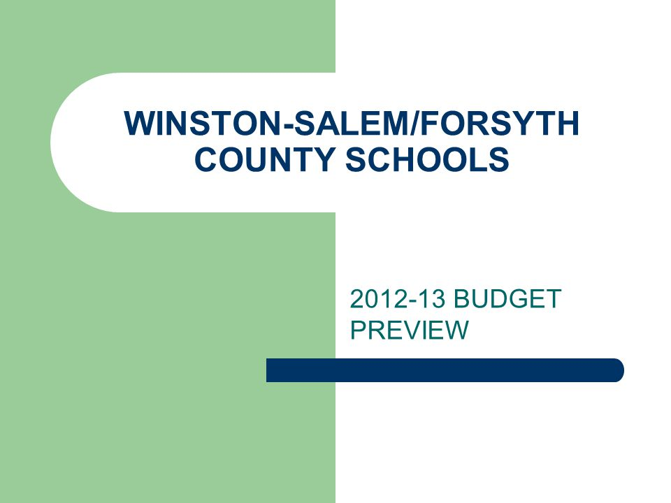 WINSTON-SALEM/FORSYTH COUNTY SCHOOLS BUDGET PREVIEW