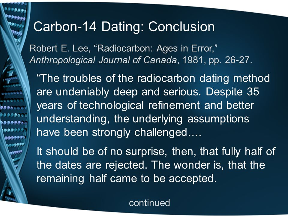 The unstable nature of.. The acceptance of radiometric dating has had a major influence on.