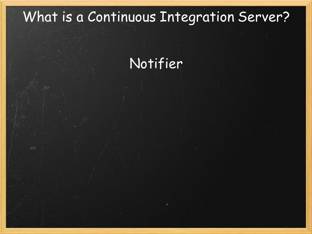 What is a Continuous Integration Server Notifier