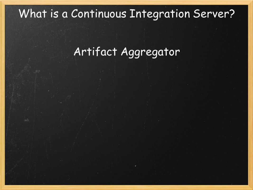 What is a Continuous Integration Server Artifact Aggregator