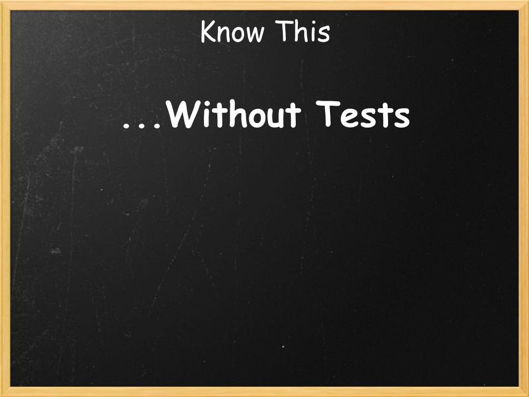 Know This...Without Tests