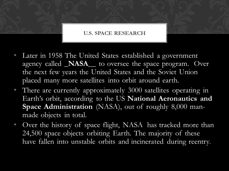 Later in 1958 The United States established a government agency called _NASA__ to oversee the space program.
