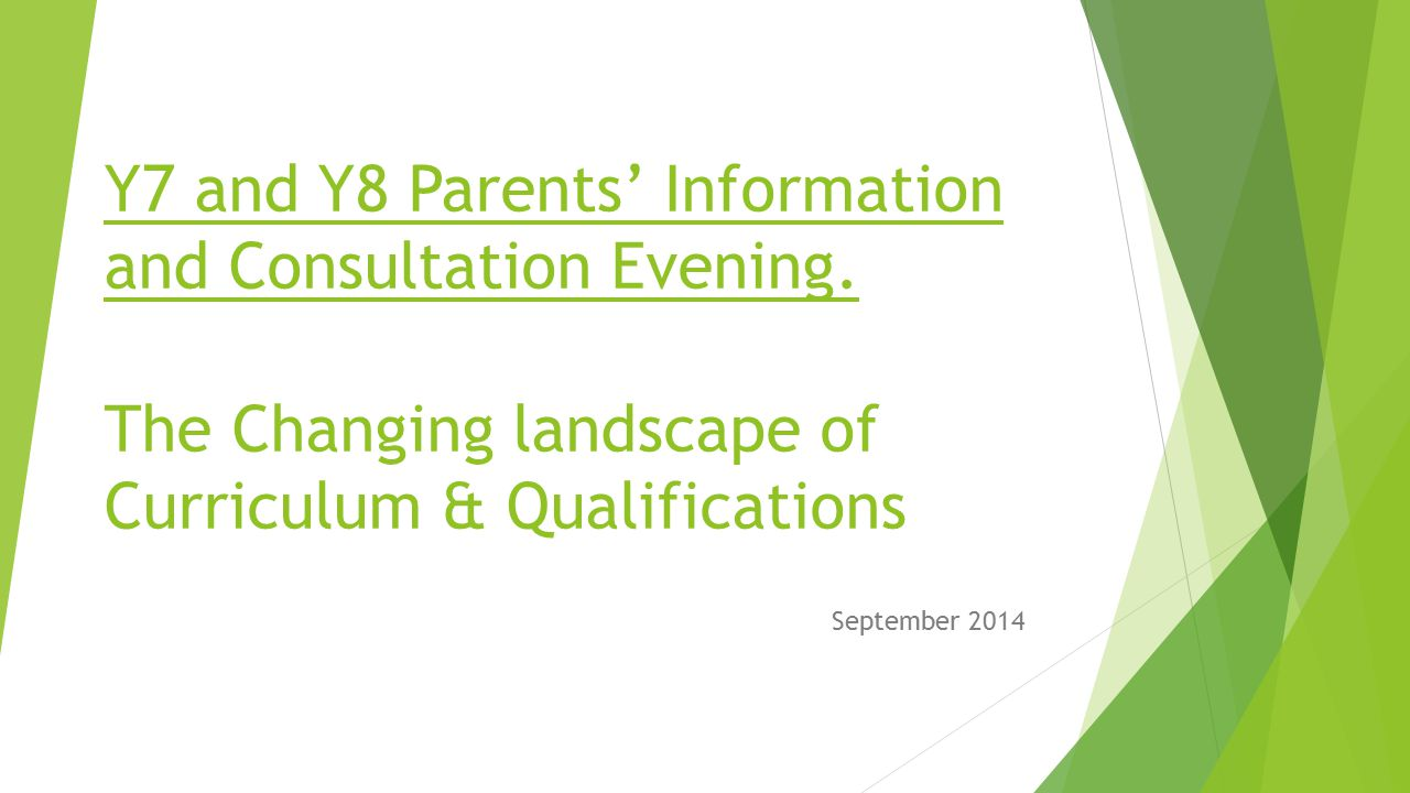 Y7 and Y8 Parents' Information and Consultation Evening  The