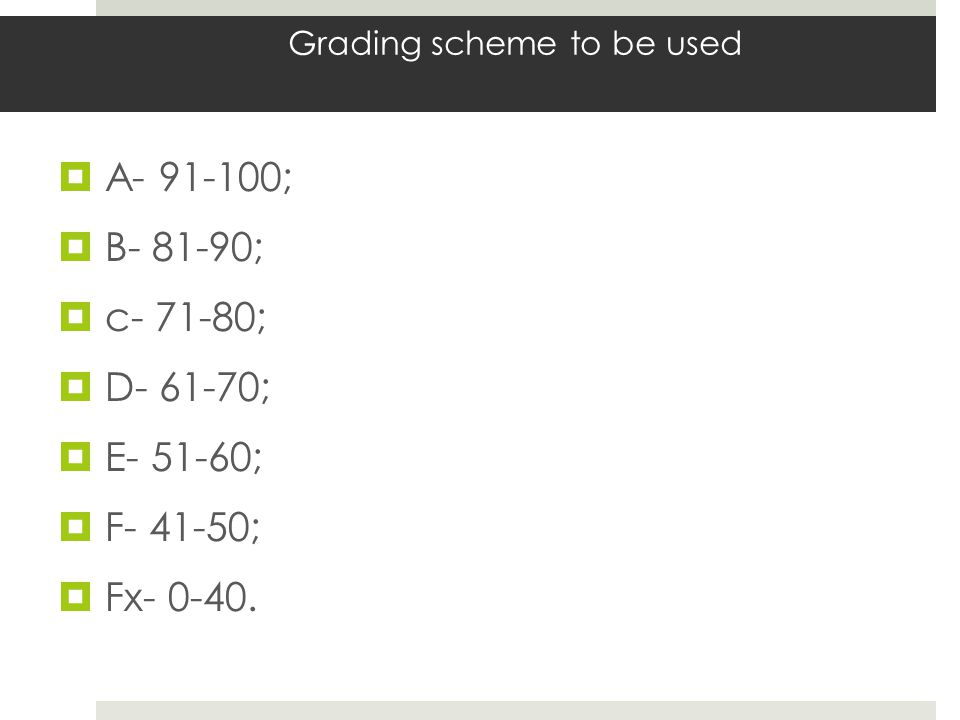 Grading scheme to be used  A ;  B ;  c ;  D ;  E ;  F ;  Fx