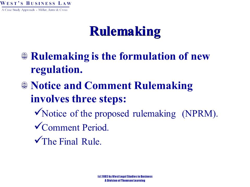 Rulemaking Rulemaking is the formulation of new regulation.