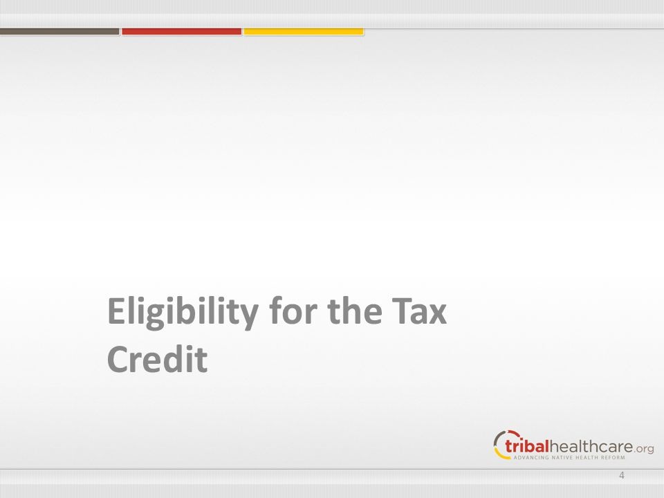 Eligibility for the Tax Credit 4