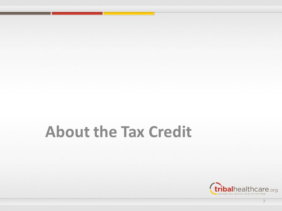 About the Tax Credit 7