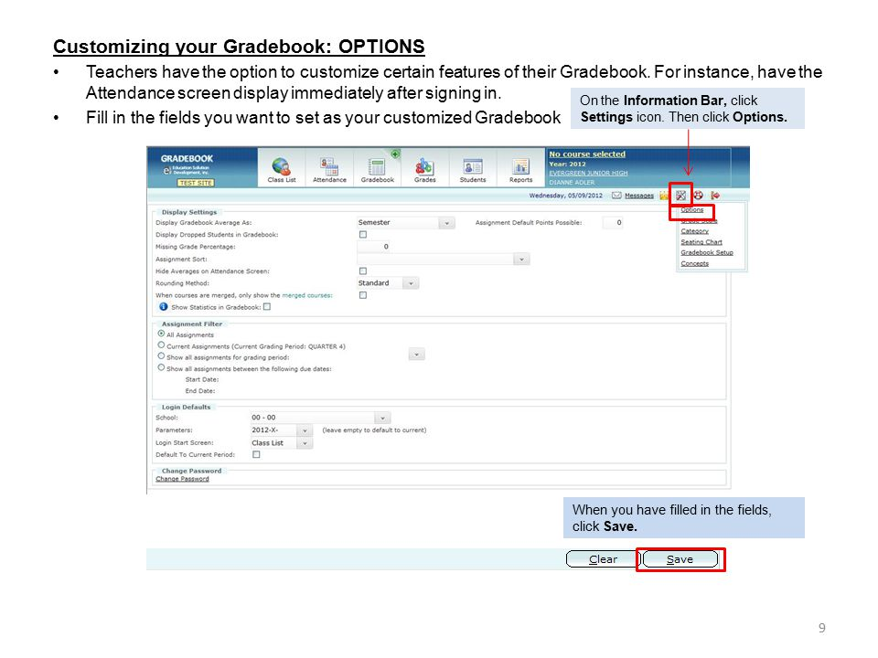 Customizing your Gradebook: OPTIONS Teachers have the option to customize certain features of their Gradebook.
