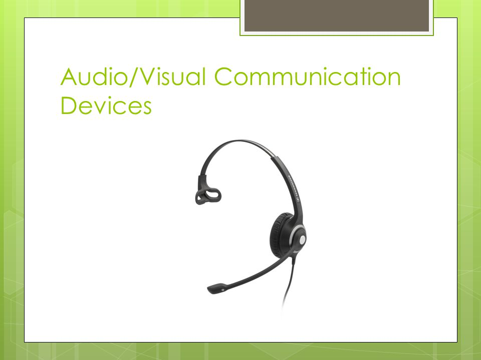 Audio/Visual Communication Devices