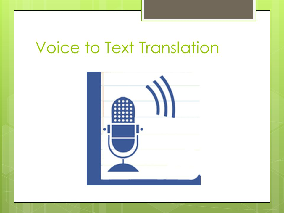 Voice to Text Translation
