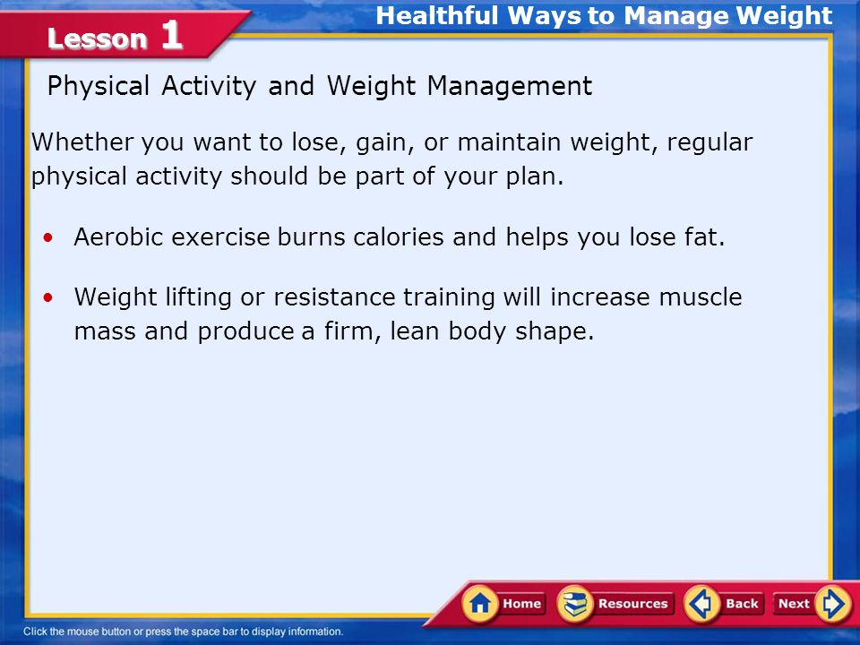 Lesson 1 Healthy Weight-Gain Strategies Increase your calorie intake.