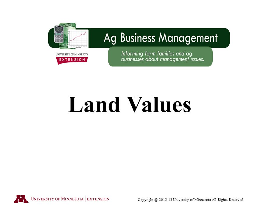 University of Minnesota All Rights Reserved. Land Values