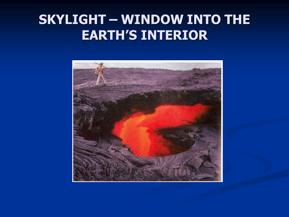 SKYLIGHT – WINDOW INTO THE EARTH'S INTERIOR