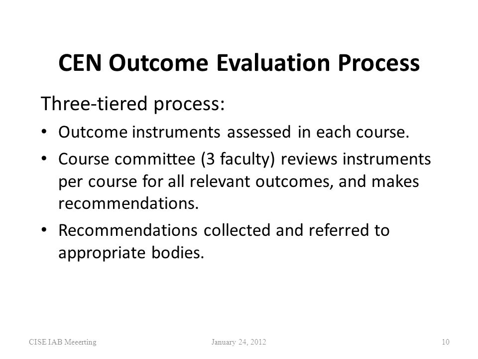 CEN Outcome Evaluation Process Three-tiered process: Outcome instruments assessed in each course.