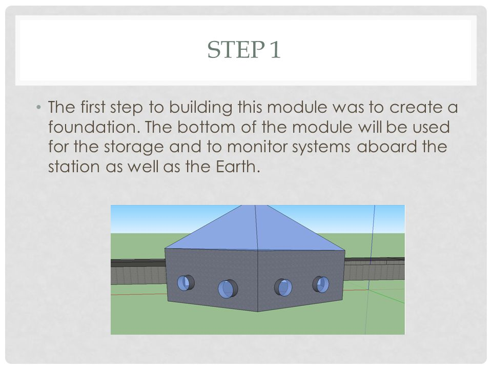 STEP 1 The first step to building this module was to create a foundation.