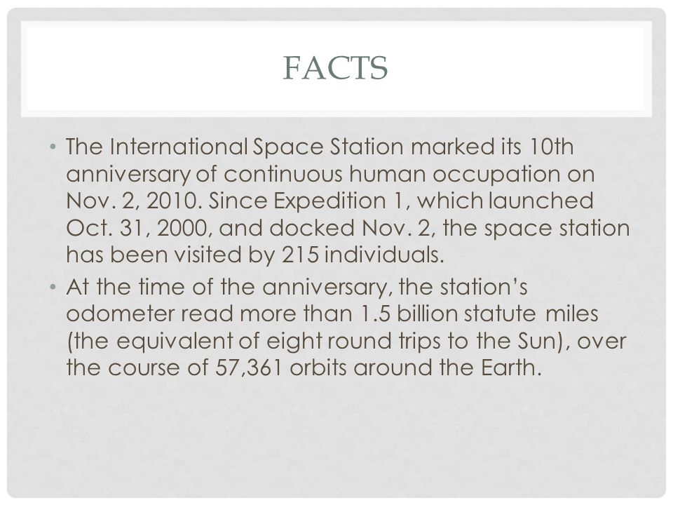 FACTS The International Space Station marked its 10th anniversary of continuous human occupation on Nov.