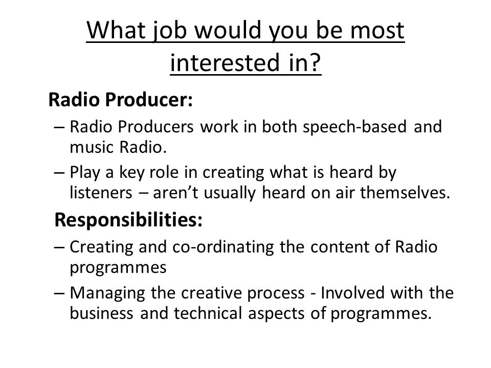How to find a job in the radio industry  What job would you