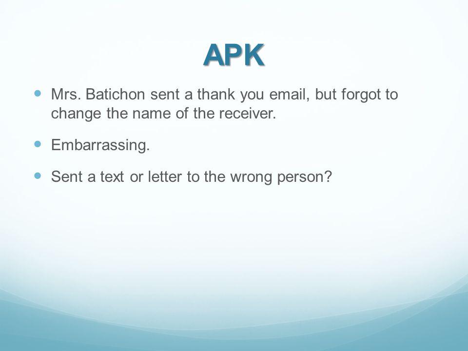 Netiquette  APK Mrs  Batichon sent a thank you , but forgot to
