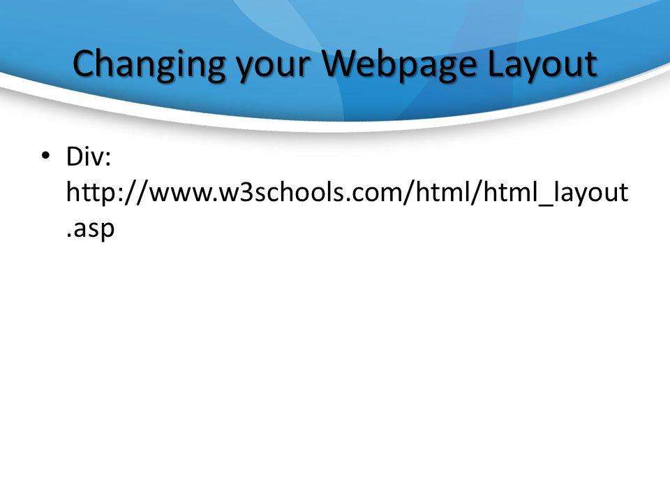 Changing your Webpage Layout Div: