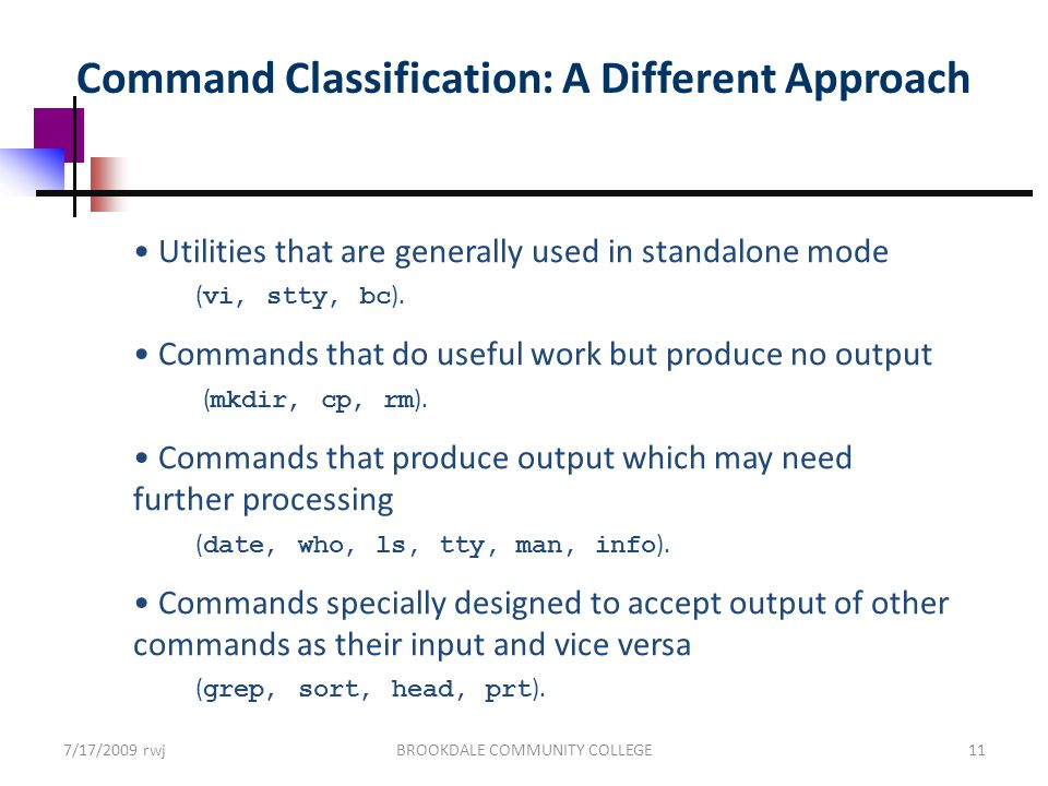 Command Classification: A Different Approach Utilities that are generally used in standalone mode ( vi, stty, bc ).