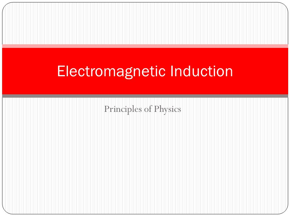 Principles of Physics Electromagnetic Induction