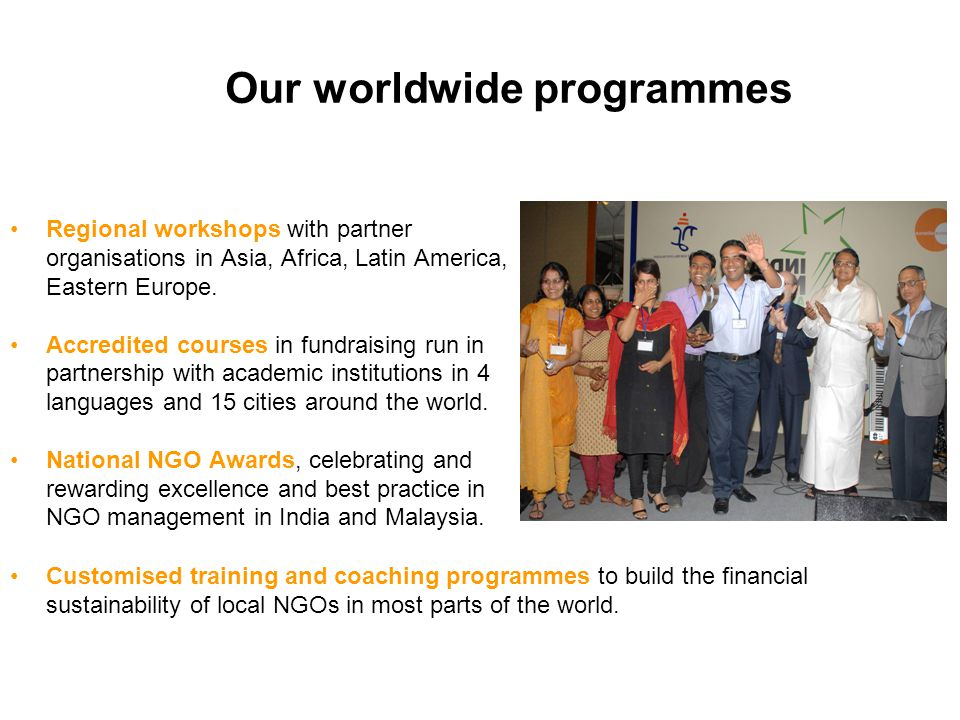 Our worldwide programmes Regional workshops with partner organisations in Asia, Africa, Latin America, Eastern Europe.