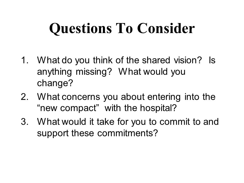 Questions To Consider 1.What do you think of the shared vision.
