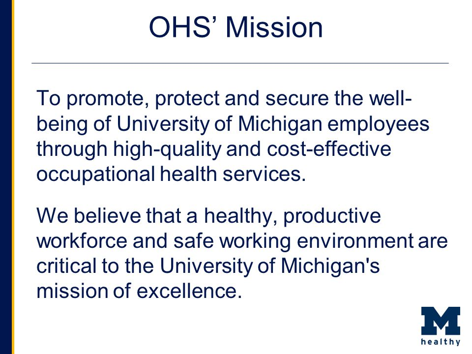 Occupational Health Services (OHS) Located on 3 rd level Med