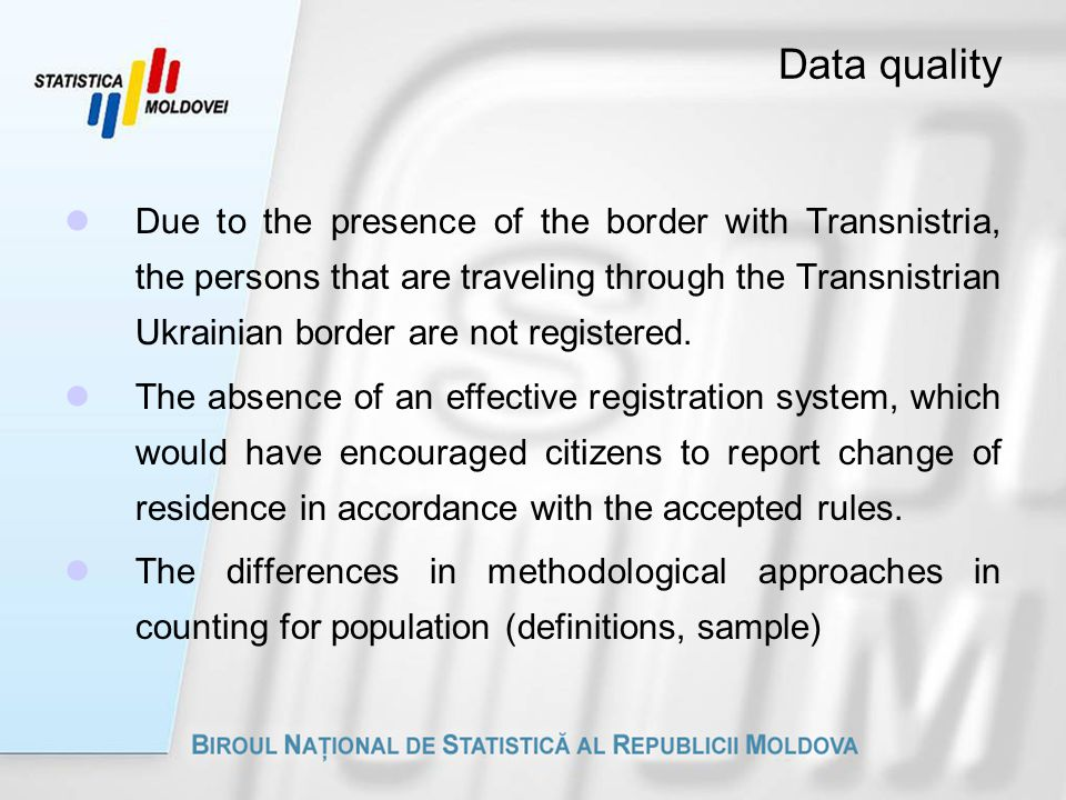 Data quality Due to the presence of the border with Transnistria, the persons that are traveling through the Transnistrian Ukrainian border are not registered.