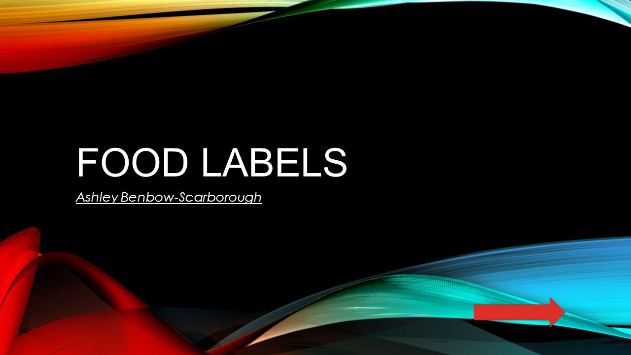 food labels ashley benbow scarborough content area health wellness
