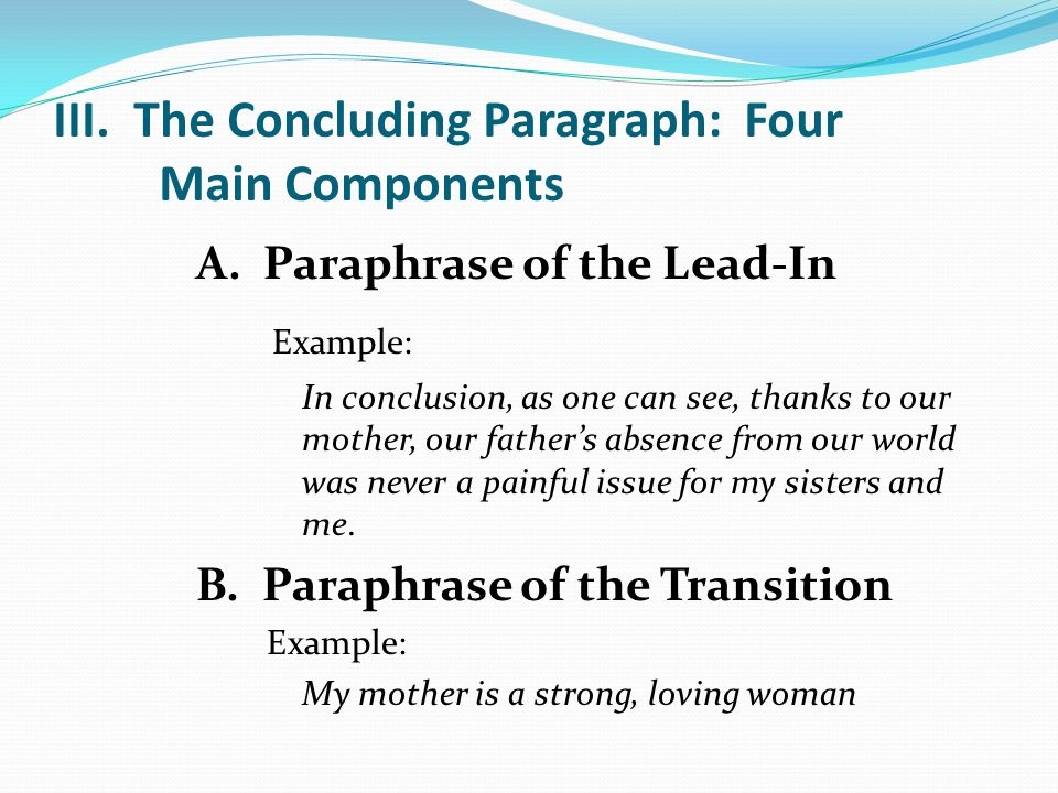 III. The Concluding Paragraph: Four Main Components A.