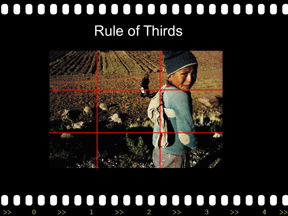 >>0 >>1 >> 2 >> 3 >> 4 >> Rule of Thirds