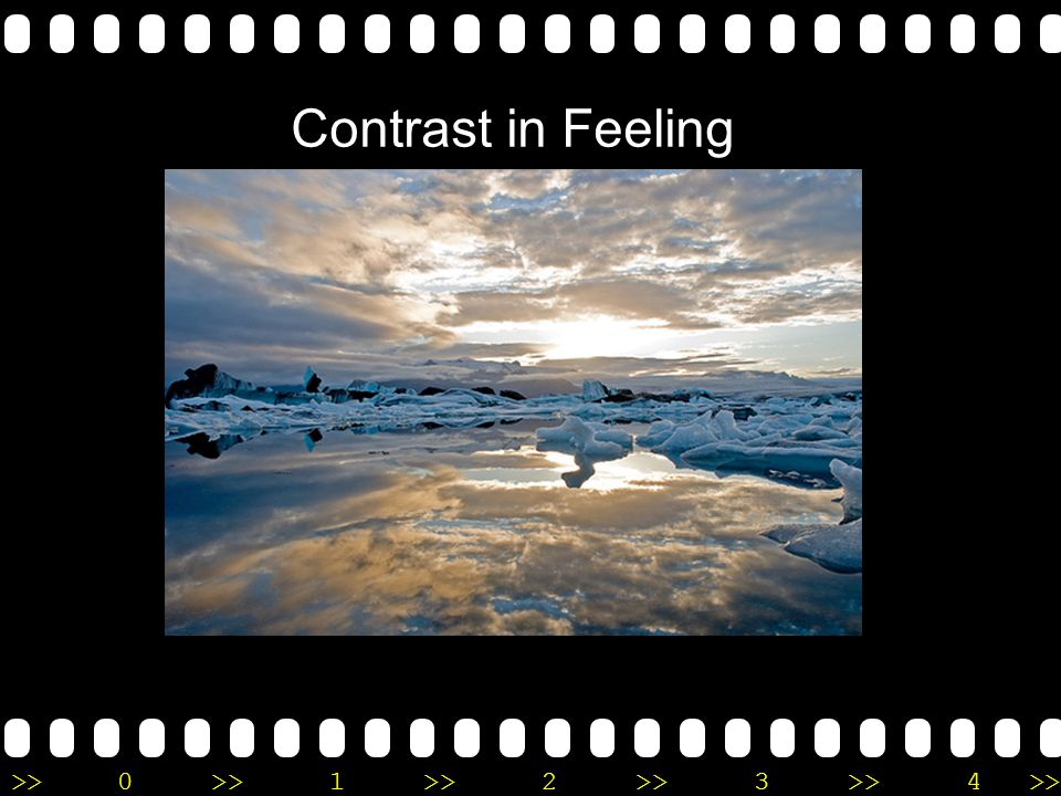 >>0 >>1 >> 2 >> 3 >> 4 >> Contrast in Feeling