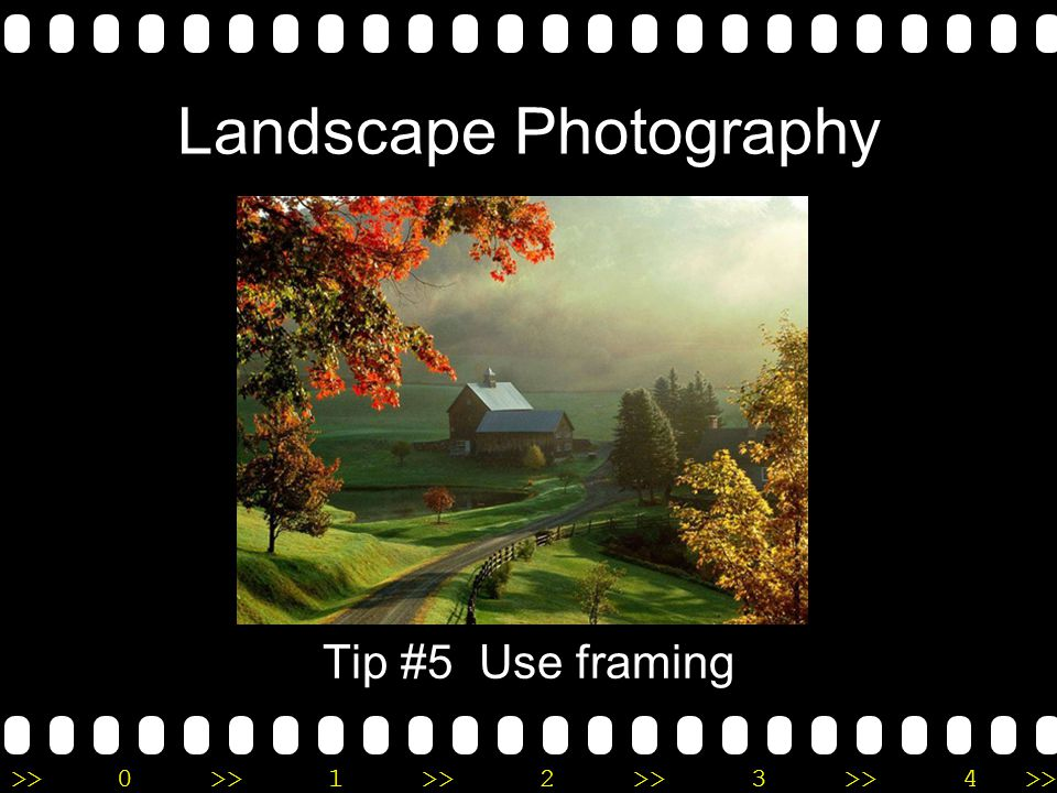 >>0 >>1 >> 2 >> 3 >> 4 >> Landscape Photography Tip #5 Use framing