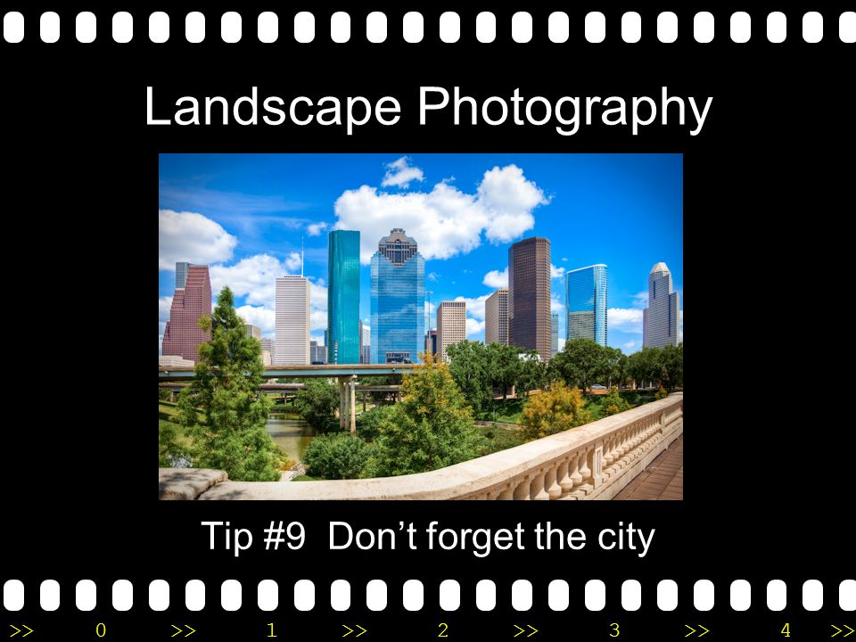 >>0 >>1 >> 2 >> 3 >> 4 >> Landscape Photography Tip #9 Don't forget the city