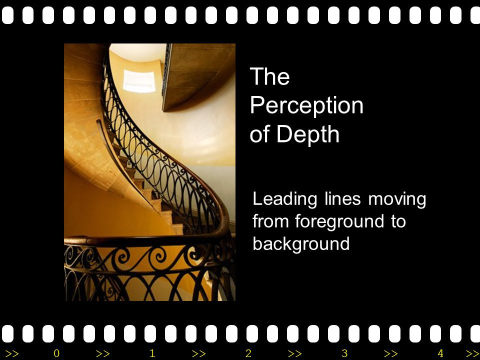 >>0 >>1 >> 2 >> 3 >> 4 >> The Perception of Depth Leading lines moving from foreground to background