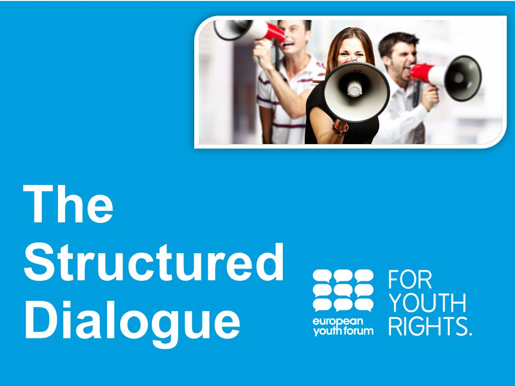 PRESENTATION The Structured Dialogue