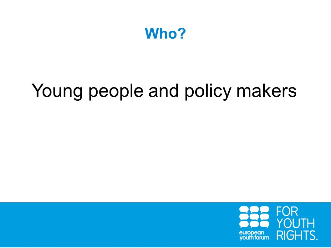 Who Young people and policy makers