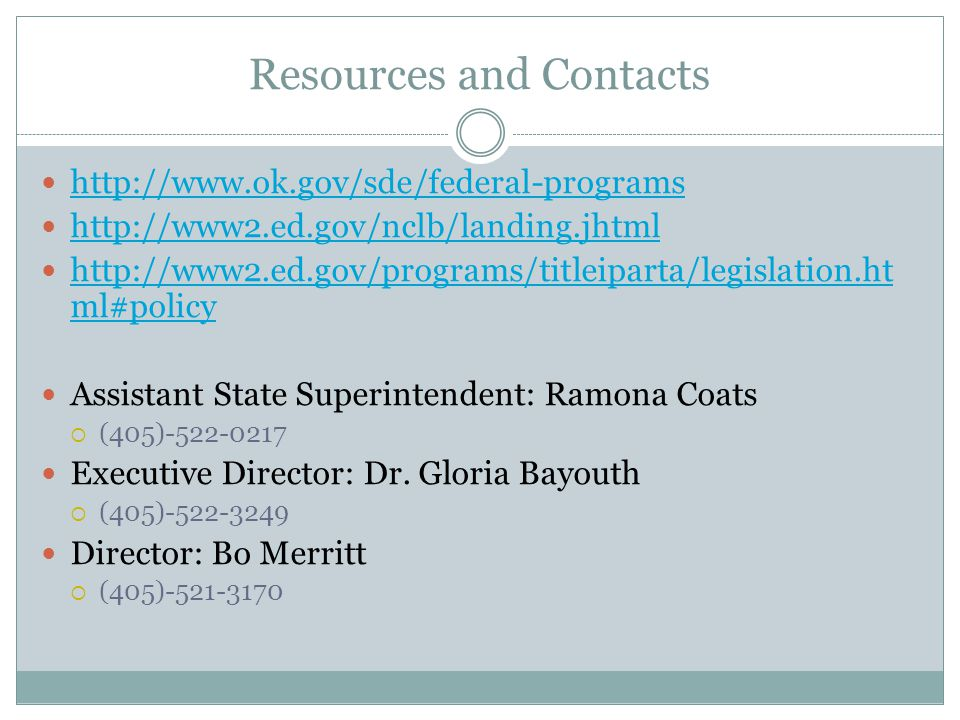 Resources and Contacts ml#policy   ml#policy Assistant State Superintendent: Ramona Coats  (405) Executive Director: Dr.