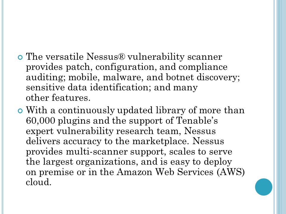 SECURITY OPEN SOURCE OPERATING SYSTEM  NESSUS The versatile