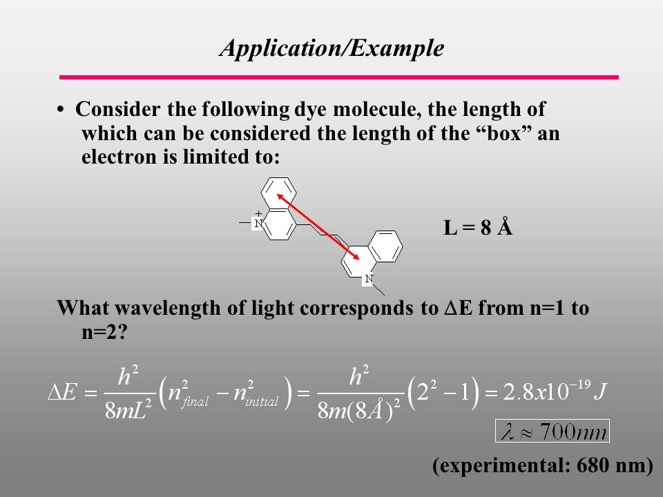 Consider the following dye molecule, the length of which can be considered the length of the box an electron is limited to: What wavelength of light corresponds to  E from n=1 to n=2.