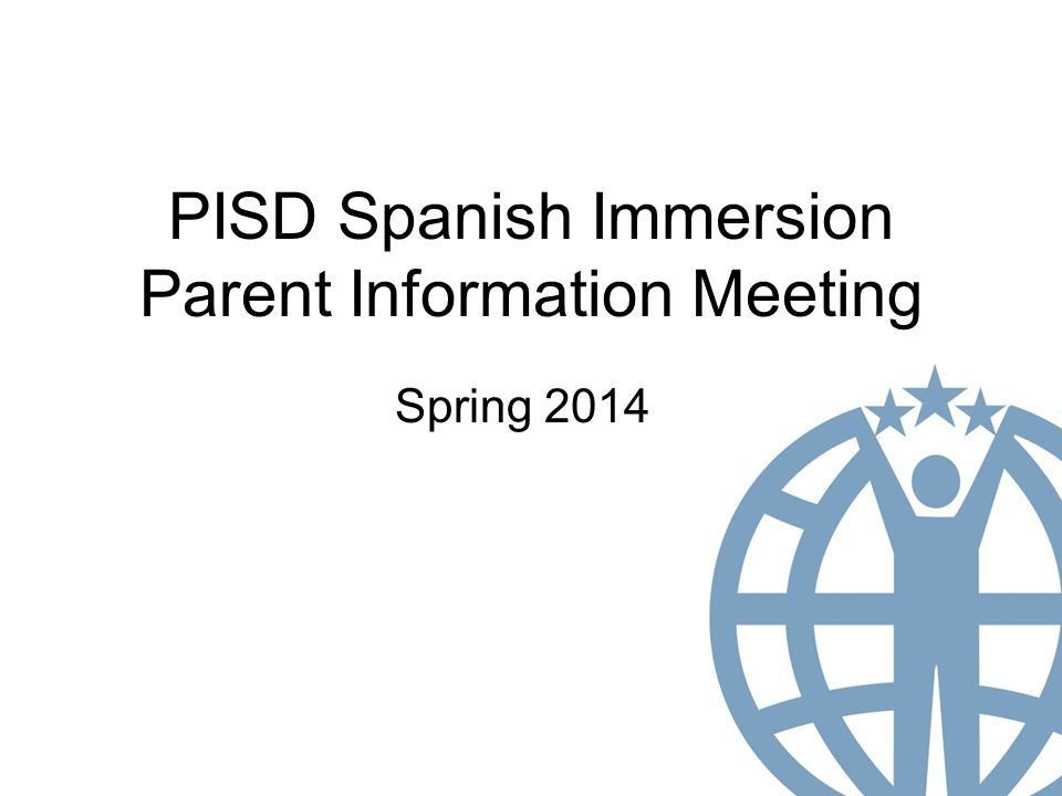 PISD Spanish Immersion Parent Information Meeting Spring 2014
