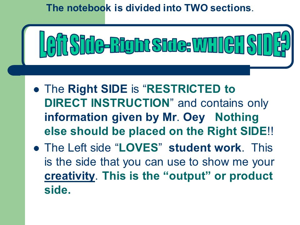 The Right SIDE is RESTRICTED to DIRECT INSTRUCTION and contains only information given by Mr.