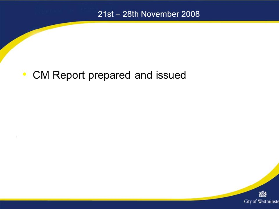 21st – 28th November 2008 CM Report prepared and issued