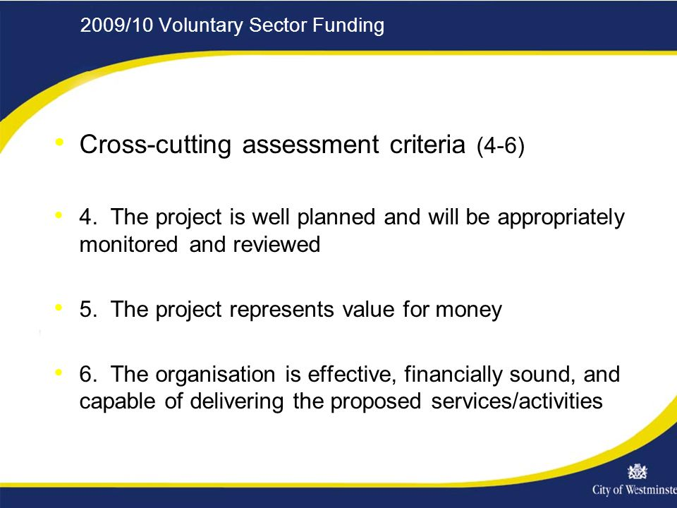 2009/10 Voluntary Sector Funding Cross-cutting assessment criteria (4-6) 4.