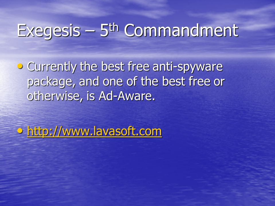 Exegesis – 5 th Commandment Currently the best free anti-spyware package, and one of the best free or otherwise, is Ad-Aware.