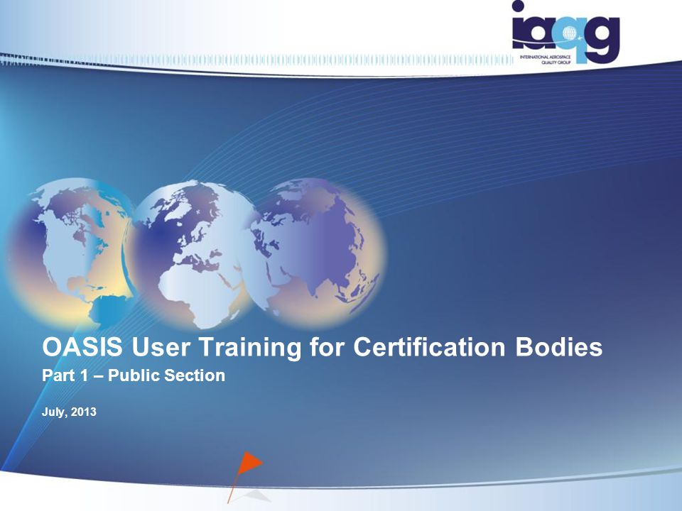 OASIS User Training for Certification Bodies Part 1 – Public Section ...