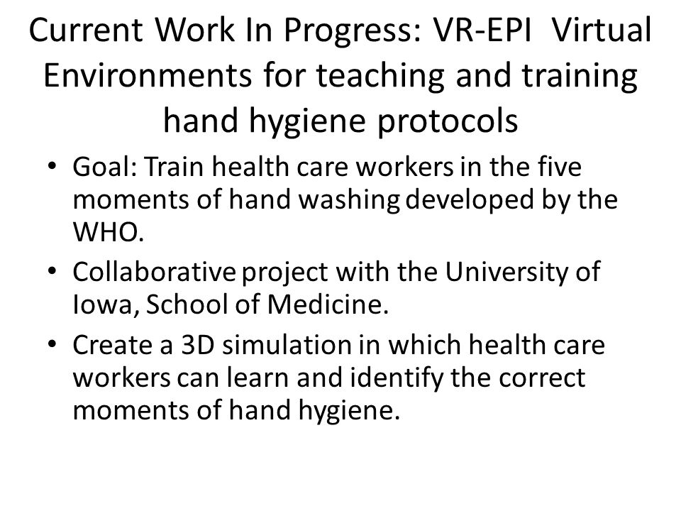 4e2b9bfdf7c Current Work In Progress  VR-EPI Virtual Environments for teaching and  training hand hygiene