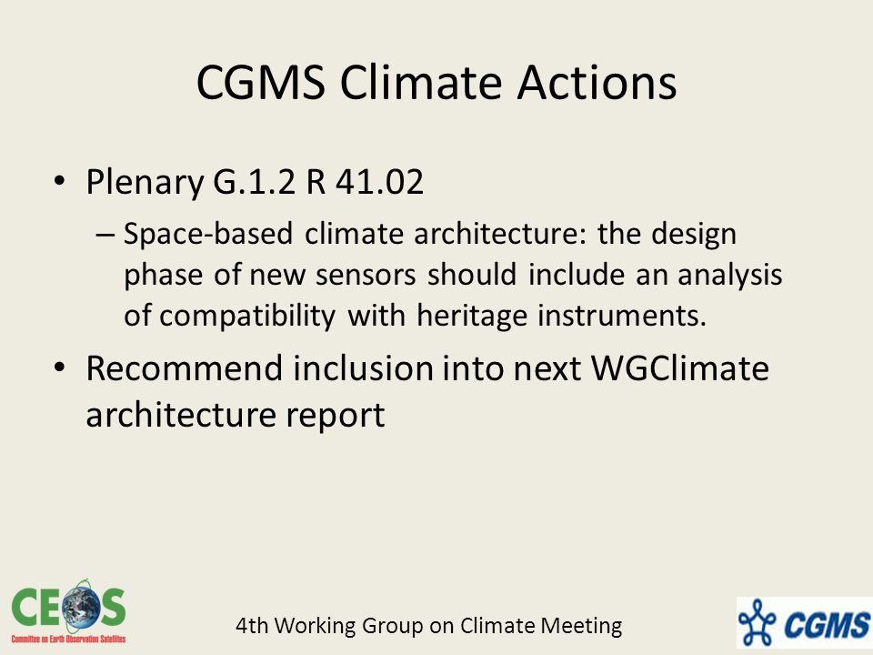 CGMS Climate Actions Plenary G.1.2 R – Space-based climate architecture: the design phase of new sensors should include an analysis of compatibility with heritage instruments.