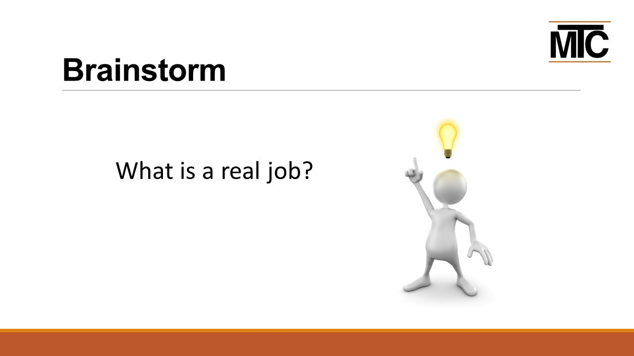 Brainstorm What is a real job